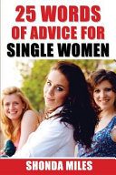 25 Words Of Advice For Single Women