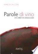 Parole di vino  Un libro da assaggiare