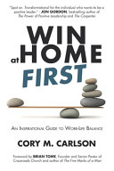Win at Home First  An Inspirational Guide to Work Life Balance Book PDF