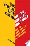The Martial Arts Cinema Of The Chinese Diaspora