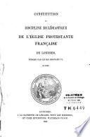 Constitution ou discipline ecclésiastique de l'Eglise protestante française de Londres, fondée par le roi Edouard VI, en 1850