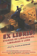 Ex Libris  Stories of Librarians  Libraries  and Lore
