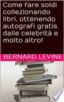 Come fare soldi collezionando libri  ottenendo autografi gratis dalle celebrit   e molto altro