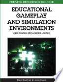 Educational Gameplay and Simulation Environments  Case Studies and Lessons Learned