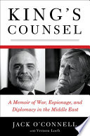 King s Counsel  A Memoir of War  Espionage  and Diplomacy in the Middle East