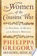 The Women of the Cousins  War
