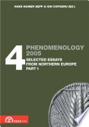Phenomenology 2005. Volume 4: Selected Essays from Northern Europe, part 1