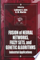 Fusion of Neural Networks  Fuzzy Systems and Genetic Algorithms