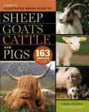 Storey's Illustrated Breed Guide to Sheep, Goats, Cattle and Pigs