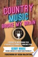 Country Music Broke My Brain