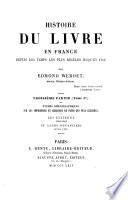 Histoire du livre en France depuis les temps les plus recul  s jusqu en 1789