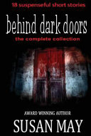 Behind Dark Doors the Complete Collection