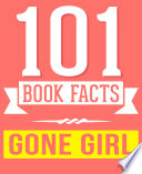 Gone Girl 101 Amazingly True Facts You Didn T Know