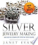 Silver Jewelry Making  An Easy   Complete Step by Step Guide