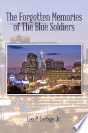 The Forgotten Memories Of The Blue Soldiers book