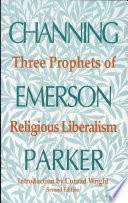 Three Prophets of Religious Liberalism
