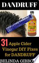 31 Apple Cider Vinegar DIY Fixes for Dandruff