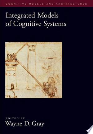 Integrated Models of Cognitive Systems - ISBN:9780195189193