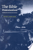 The Bible  Protestantism  and the Rise of Natural Science