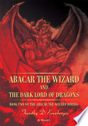 Abacar the Wizard and the Dark Lord of Dragons