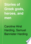 Stories of Greek Gods  Heroes  and Men