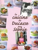 La Cuisine de Ducasse par Sophie