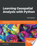 Learning Geospatial Analysis With Python