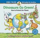 Dinosaurs Go Green!