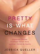 Pretty Is What Changes : do we decide how to...