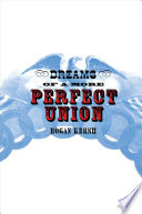 Dreams of a More Perfect Union