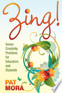 Zing  Seven Creativity Practices for Educators and Students