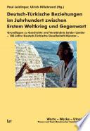 Deutsch-Türkische Beziehungen im Jahrhundert zwischen Erstem Weltkrieg und Gegenwart