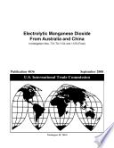 Electrolytic Manganese Dioxide from Australia and China, Invs. 731-TA-1124 and 1125 (Preliminary) (Final)