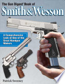 The Gun Digest Book of Smith   Wesson