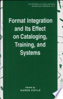 Format Integration and Its Effect on Cataloging  Training  and Systems