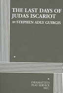 The Last Days Of Judas Iscariot : heaven and hell, the last days of...