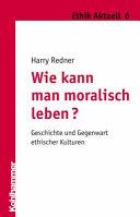 Wie kann man moralisch leben?
