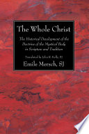 The Whole Christ : ...