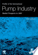 Profile of the International Pump Industry   Market Prospects to 2007