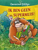 Ik ben geen supermuis! / druk 1