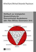 Weißbuch zur strategischen Neuausrichtung des Österreichischen Bundesheeres oder: New Military Governance 2015