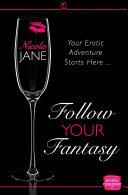 Follow Your Fantasy