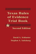 Texas Rules of Evidence Trial Book - 2nd Edition