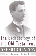 The Eschatology of the Old Testament