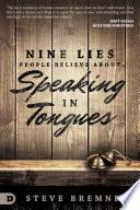 Nine Lies People Believe about Speaking in Tongues