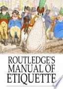 Routledge S Manual Of Etiquette book