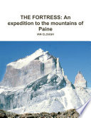 THE FORTRESS  An Expedition To The Mountains Of Paine : ...