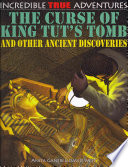 The Curse Of King Tut S Tomb And Other Ancient Discoveries