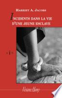 Incidents Dans La Vie D'une Jeune Esclave : en caroline du nord. sa...