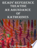 Ready Reference Treatise  An Abundance of Katherines